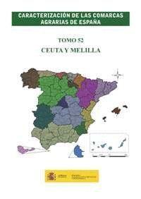 CARACTERIZACIÓN DE LAS COMARCAS AGRARIAS DE ESPAÑA. TOMO 52 CEUTA Y MELILLA