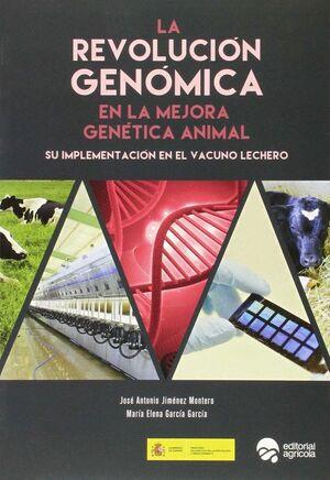 LA REVOLUCION GENOMICA EN LA MEJORA GENETICA ANIMAL SU IMPLEMENTACION EN EL VACUNO LECHERO