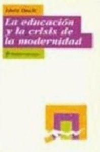 LA EDUCACIÓN Y LA CRISIS DE LA MODERNIDAD
