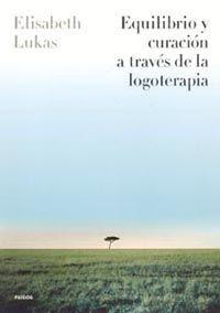 EQUILIBRIO Y CURACIÓN A TRAVÉS DE LA LOGOTERAPIA