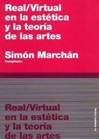 REAL / VIRTUAL EN LA ESTÉTICA Y LA TEORÍA DE LAS ARTES