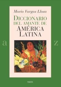 DICCIONARIO DEL AMANTE DE AMÉRICA LATINA