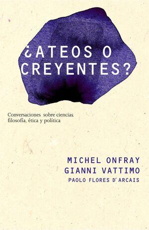 ¿ATEOS O CREYENTES?
