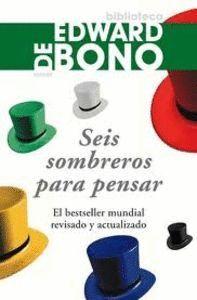 SEIS SOMBREROS PARA PENSAR (R) EL BEST SELLER MUNDIAL REVISADO Y ACTUALIZADO