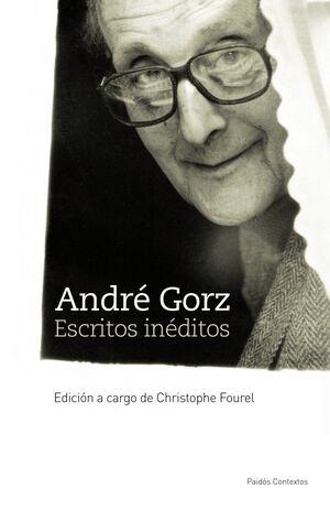ANDRÉ GORZ. ESCRITOS INÉDITOS