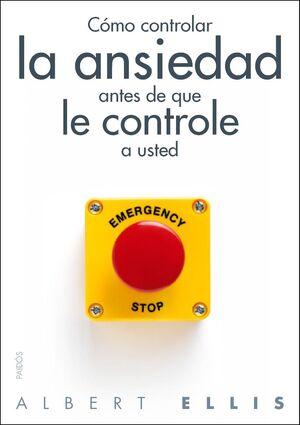 CÓMO CONTROLAR LA ANSIEDAD ANTES DE QUE LE CONTROLE A USTED