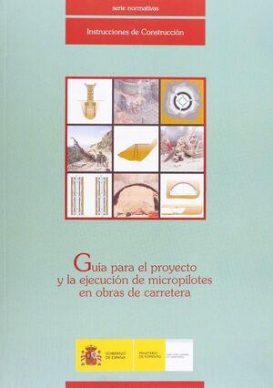 GUA PARA EL PROYECTO Y LA EJECUCIÓN DE MICROPILOTES EN OBRAS DE CARRETERA.