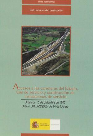 ACCESOS A LAS CARRETERAS DEL ESTADO, VÍAS DE SERVICIO Y CONSTRUCCIÓN DE INSTALACIONES DE SERVICIO. 2ª EDICIÓN.