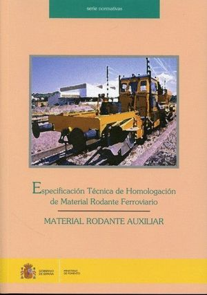 ESPECIFICACION TECNICA DE HOMOLOGACION DE MATERIAL FERROVIARIO MATERIAL RODANTE AUXILIAR