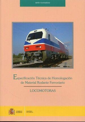 ESPECIFICACIÓN TÉCNICA DE HOMOLOGACIÓN DE MATERIAL RODANTE FERROVIARIO.LOCOMOTORAS.