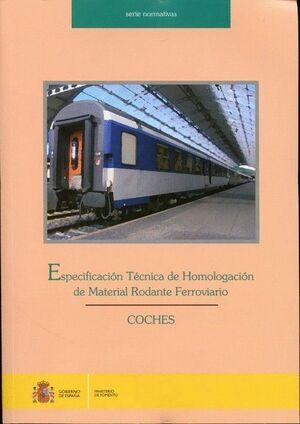 ESPECIFICACIÓN TÉCNICA DE HOMOLOGACIÓN DE MATERIAL RODANTE FERROVIARIO. COCHES