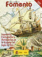 INGENIERÍA, CARTOGRAFÍA Y NAVEGACIÓN EN LA ESPAÑA DEL SIGLO DE ORO. REVISTA EXTRA DEL MINISTERIO DE FOMENTO Nº  542, 2ª EDICIÓN.