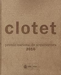 LLUÍS CLOTET. PREMIO NACIONAL DE ARQUITECTURA 2010