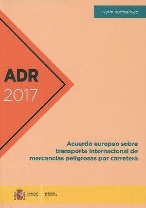 ADR 2017 ACUERDO EUROPEO SOBRE TRANSPORTE INTERNACIONAL DE MERCANCAS PELIGROSAS