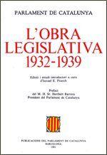 PARLAMENT DE CATALUNYA. L'OBRA LEGISLATIVA 1932-1939