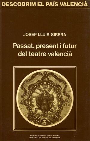 PASSAT, PRESENT Y FUTUR DEL TEATRE VALENCIÁ