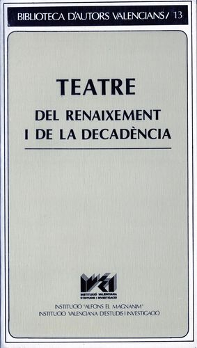 TEATRE DEL RENAIXEMENT I DE LA DECADÈNCIA