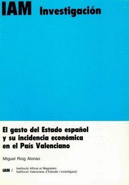 GASTO DEL ESTADO ESPAÑOL Y SU INCIDENCIA ECONÓMICA EN EL PAÍS VAL.
