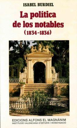 LA POLÍTICA DE LOS NOTABLES: MODERADOS Y AVANZADOS DURANTE EL RÉGIMEN DEL ESTATUTO REAL (1834-36)