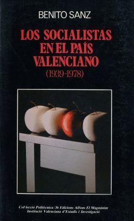 LOS SOCIALISTAS EN EL PAIS VALENCIANO