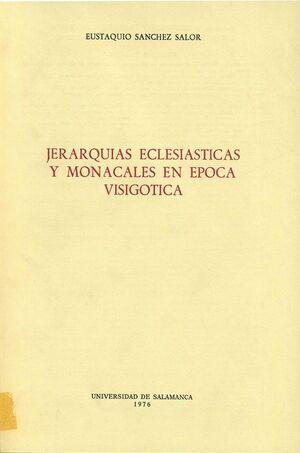 JERARQUÍAS ECLESIÁSTICAS Y MONACALES EN LA ÉPOCA VISIGÓTICA