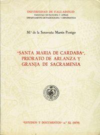SANTA MARIA DE CARDABA. PRIORATO DE ARLANZA Y GRANJA DE SACRAMENIA