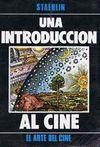 UNA INTRODUCCION AL CINE (EL ARTE DEL CINE)