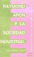 RAYMOND ARON Y LA SOCIEDAD INDUSTRIAL