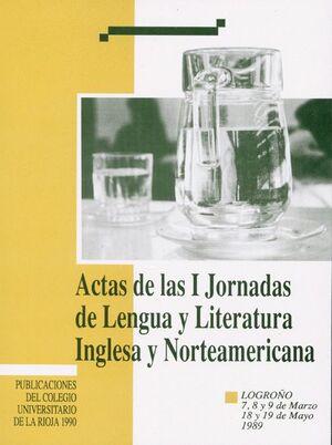 ACTAS DE LAS I JORNADAS DE LENGUA Y LITERATURA INGLESA Y NORTEAMERICANA