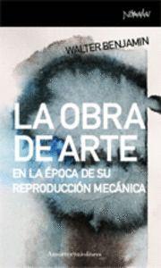 LA OBRA DE ARTE EN LA EPOCA DE SU REPRODUCCION MECANICA