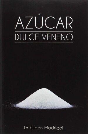 AZUCAR: DULCE VENENO