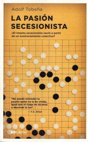 LA PASION SECESIONISTA PSICOBIOLOGIA DEL INDEPENDENTISMO