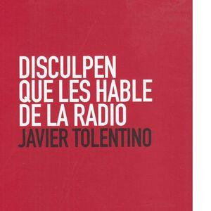 DISCULPEN QUE LES HABLE DE LA RADIO
