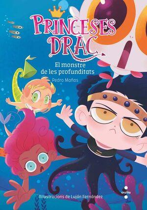 PRINCESES DRAC 6: EL MONSTRE DE LES PROFUNDITATS