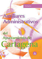 AUXILIARES ADMINISTRATIVOS DEL AYUNTAMIENTO DE CARTAGENA. TEMARIO