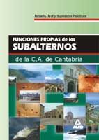SUBALTERNOS DE LA COMUNIDAD AUTONOMA DE CANTABRIA. FUNCIONES PROPIAS.