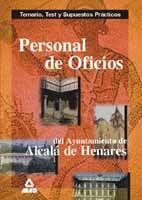 PERSONAL DE OFICIOS DEL AYUNTAMIENTO DE ALCALA DE HENARES. TEMARIO, TEST Y SUPUESTOS PRACTICOS