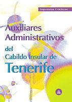 AUXILIARES ADMINISTRATIVOS DEL CABILDO DE TENERIFE. SUPUESTOS PRÁCTICOS