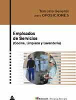 EMPLEADOS DE SERVICIOS (COCINA Y LIMPIEZA). TEMARIO GENERAL PARA OPOSICIONES:TEMARIO, TEST Y CASOS PRACTICOS