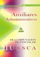 AUXILIARES ADMINISTRATIVOS DE LA DIPUTACIÓN PROVINCIAL DE HUESCA. TEST
