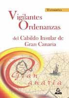 ORDENANZAS VIGILANTES Y SUBALTERNOS DEL CABILDO DE GRAN CANARIA. TEMARIO