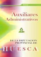 AUXILIARES ADMINISTRATIVOS DE LA DIPUTACIÓN PROVINCIAL DE HUESCA. TEMARIO