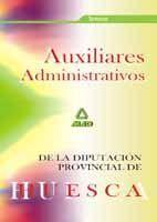 AUXILIARES ADMINISTRATIVOS DE LA DIPUTACIÓN PROVINCIAL DE HUESCA. TEMARIO