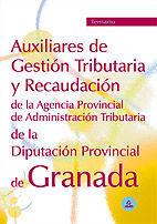 AUXILIARES DE GESTION TRIBUTARIA Y RECAUDACION DE LA DIPUTACION PROVINCIAL DE GRANADA. TEMARIO