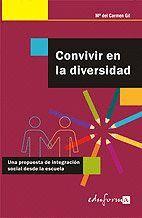 CONVIVIR EN LA DIVERSIDAD UNA PROPUESTA DE INTEGRACIÓN SOCIAL DESDE LA ESCUELA