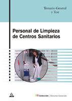 PERSONAL DE LIMPIEZA DE CENTROS SANITARIOS. TEMARIO GENERAL Y TEST