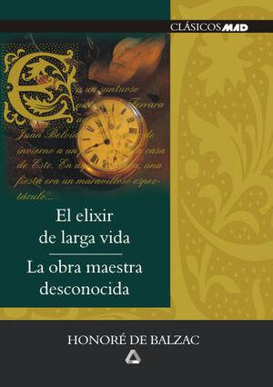 EL ELIXIR DE LARGA VIDA Y LA OBRA MAESTRA DESCONOCIDA