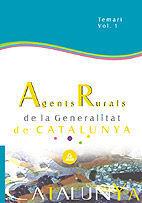 AGENTS RURALS DE LA GENERALITAT DE CATALUNYA. TEMARI. VOL. 1