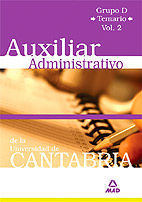 AUXILIAR ADMINISTRATIVO DE LA UNIVERSIDAD DE CANTABRIA. GRUPO D.TEMARIO. VOLUMEN II