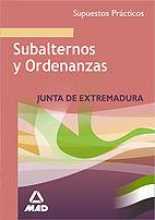 SUBALTERNOS Y ORDENANZAS DE LA JUNTA DE EXTREMADURA. SUPUESTOS PRÁCTICOS